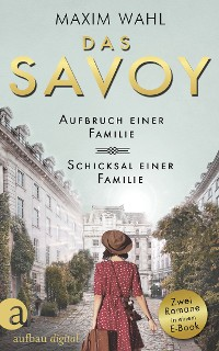 Cover Das Savoy - Aufbruch einer Familie & Schicksal einer Familie