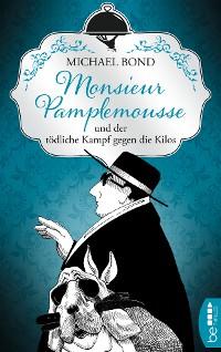 Cover Monsieur Pamplemousse und der tödliche Kampf gegen die Kilos