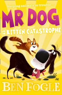 Cover Mr Dog and the Kitten Catastrophe (Mr Dog)