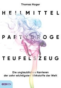 Cover Heilmittel, Partydroge, Teufelszeug