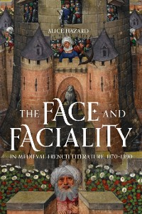 Cover The Face and Faciality in Medieval French Literature, 1170-1390