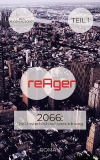 Cover reAger - 2066: Die Unsterblichkeitsverordnung