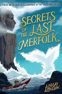 Cover Secrets of the Last Merfolk
