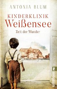 Cover Kinderklinik Weißensee - Zeit der Wunder