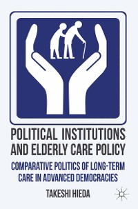 Cover Political Institutions and Elderly Care Policy