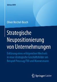 Cover Strategische Neupositionierung von Unternehmungen