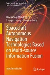 Cover Spacecraft Autonomous Navigation Technologies Based on Multi-source Information Fusion