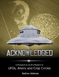 Cover Acknowledged: A Perspective On Ufos, Aliens and Crop Circles