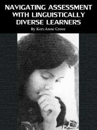 Cover Navigating Assessment with Linguistically Diverse Learners