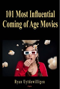 Cover 101 Most Influential Coming of Age Movies