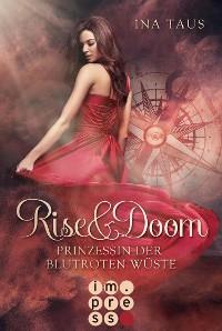 Cover Rise & Doom 1: Prinzessin der blutroten Wüste