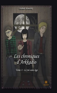 Cover Les chroniques d'Arkadio - Tome 1