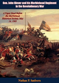 Cover Gen. John Glover and his Marblehead Regiment in the Revolutionary War