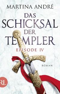 Cover Das Schicksal der Templer - Episode IV