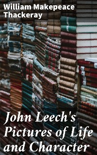 Cover John Leech's Pictures of Life and Character