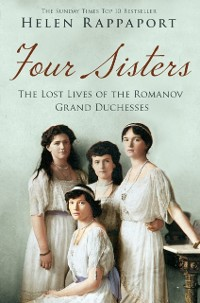 Cover Four Sisters:The Lost Lives of the Romanov Grand Duchesses