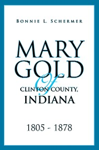 Cover Mary Gold of Clinton County, Indiana