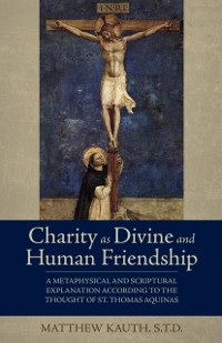 Cover Charity as Divine and Human Friendship