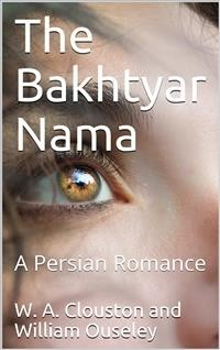 Cover The Bakhtyār Nāma / A Persian Romance