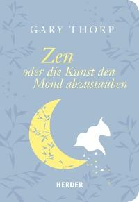 Cover Zen oder die Kunst, den Mond abzustauben