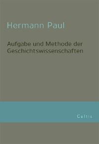 Cover Aufgabe und Methode der Geschichtswissenschaft