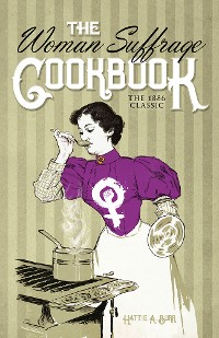 Cover The Woman Suffrage Cookbook