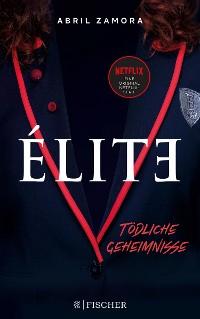 Cover Élite: Tödliche Geheimnisse