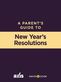 Cover A Parent's Guide to New Year's Resolutions