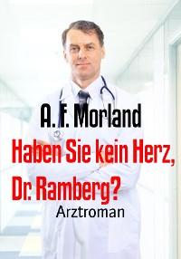 Cover Haben Sie kein Herz, Dr. Ramberg?