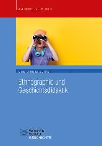 Cover Ethnographie und Geschichtsdidaktik