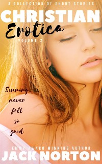 Cover Christian Erotica, Volume 2: A Collection Of Short Stories