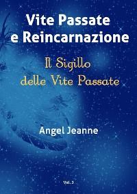 Cover Vite Passate e Reincarnazione - Il Sigillo delle Vite Passate - Vol. 2