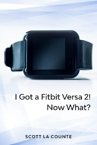 Cover Yout Got a Fitbit Versa 2! Now What?