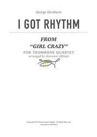 "Cover George Gershwin I Got Rhythm (from ""Girl Crazy"") for Trombone Quartet"