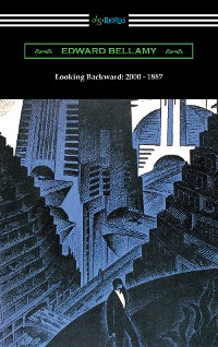 Cover Looking Backward: 2000 - 1887 (with an introduction by Sylvester Baxter)