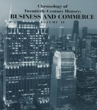 Cover Chronology of Twentieth-Century History: Business and Commerce