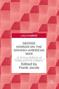 Cover George Kennan on the Spanish-American War