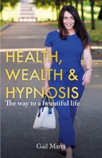 Cover Health, Wealth & Hypnosis 'The way to a beautiful life'