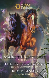 Cover Smoky the Cowhorse The pacing mustang Black Beauty