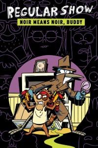 Cover Regular Show Original Graphic Novel Vol. 2: Noir Means Noir, Buddy