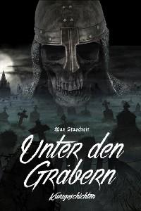 Cover Unter den Gräbern