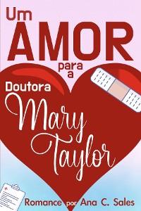 Cover Um Amor Para a Doutora Mary Taylor