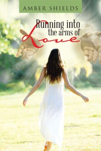Cover Running into the Arms of Love