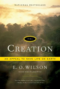 Cover The Creation: An Appeal to Save Life on Earth