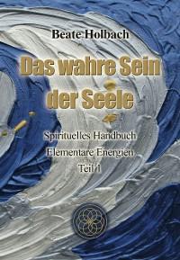 Cover Das wahre Sein der Seele - Teil 1