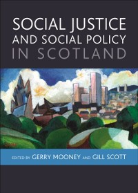 Cover Social Justice and Social Policy in Scotland