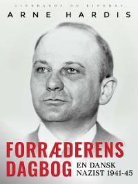 Cover Forræderens dagbog. En dansk nazist 1941-45