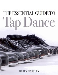 Cover The Essential Guide to Tap Dance