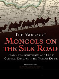 Cover Mongols on the Silk Road