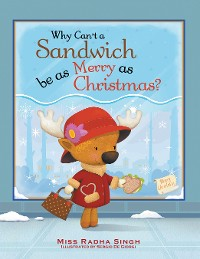 Cover Why Can't a Sandwich Be as Merry as Christmas?
